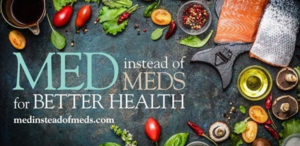 "Healthy foods sorrounding the words ""MED instead of MEDS"""